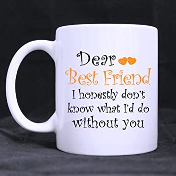 dear best friend friendship mug mugsgifts for bestie funny white mug 11oz - What To Get Your Guy Best Friend For Christmas