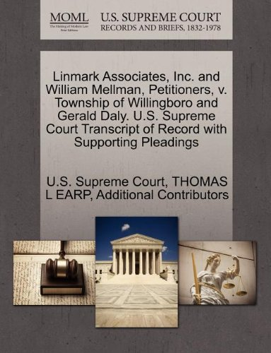 Linmark Associates, Inc. and William Mellman, Petitioners, v. Township of Willingboro and Gerald Daly. U.S. Supreme Court Transcript of Record with Supporting Pleadings