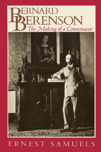 Bernard Berenson: The Making of a Connoisseur (Harvard Paperbacks)