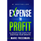 Expense To Profit: Eliminate The Costs That Sabotage Your Growth