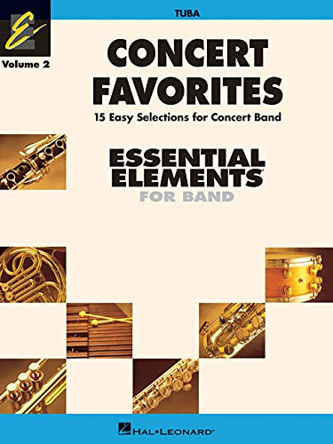 Vol 2 Tuba - CONCERT FAVORITES VOLUME 2   TUBA ESSENTIAL               ELEMENTS 2000 BAND SERIES