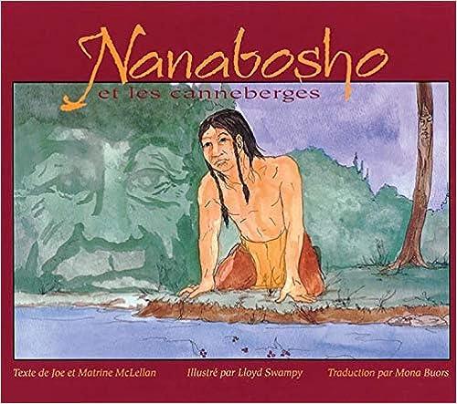 Nanabosho And The Cranberries: Nanabosho Et Les Canneberges por Joe Mclellan epub