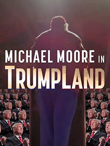 Michael Moore in TrumpLand (Michael Kinder)