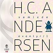 H.C. Andersens samlede eventyr (H.C. Andersens samlede eventyr 1) | Hans Christian Andersen