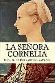La Señora Cornelia: Amazon.es: Miguel de Cervantes