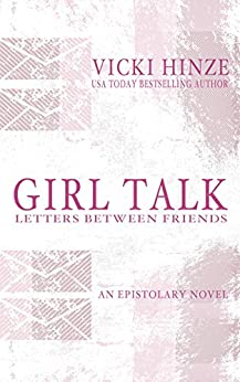 GIRL TALK: LETTERS BETWEEN FRIENDS by [Hinze, Vicki]
