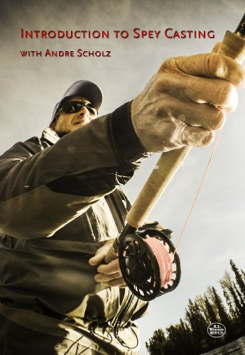 Introduction to Spey Casting with Andre (Spey Casting Dvd)