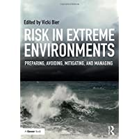 Risk in Extreme Environments: Preparing, Avoiding, Mitigating, and Managing