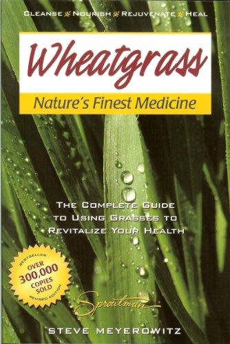 Wheatgrass Nature's Finest Medicine book