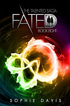 Fated: The Epic Finale (Talented Saga Book 8) by [Davis, Sophie]
