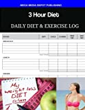 3 hour diet - 3 Hour Diet Daily Diet & Exercise Log