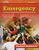 Emergency Care And Transportation Of The Sick And Injured, Eleventh Edition Student Workbook