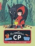 """Afficher """"Les contes du CP n° 1 Le Petit Chaperon rouge"""""""