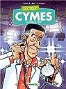 Docteur Cymes, tome 1 : La vanne de trop  par Cymes