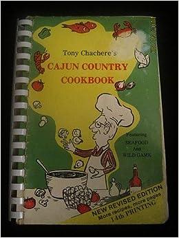 Tony Chacheres Cajun Country Cookbook