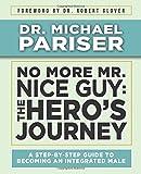 No More Mr. Nice Guy: The Hero's Journey
