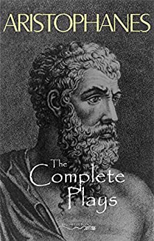 Aristophanes: The Complete Plays by [Aristophanes]