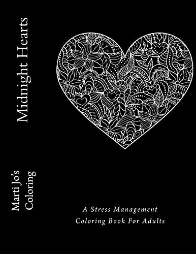 Midnight Hearts: A Stress Management Coloring Book For Adults (Black Coloring Book Paper)