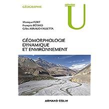 Géomorphologie dynamique et environnement (Géographie) (French Edition)