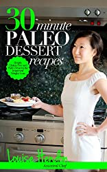 30-Minute Paleo Dessert Recipes: Simple Gluten-Free and Paleo Desserts for Improved Weight-Loss (English Edition)