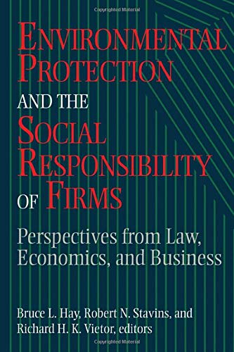 Environmental Protection and the Social Responsibility of Firms (Resources for the Future S)