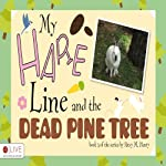 My Hare Line and the Dead Pine Tree | Patsy M. Henry