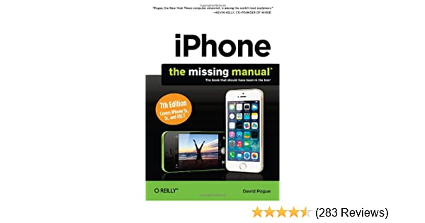 iphone the missing manual david pogue 8601422246223 amazon com rh amazon com Gold iPhone 9 iPhone 10 Gols