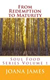 From Redemption to Maturity (Soul Food Series Book 1)