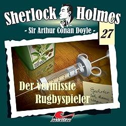 Der vermisste Rugbyspieler (Sherlock Holmes 27)