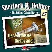Der vermisste Rugbyspieler (Sherlock Holmes 27) | Sir Arthur Conan Doyle