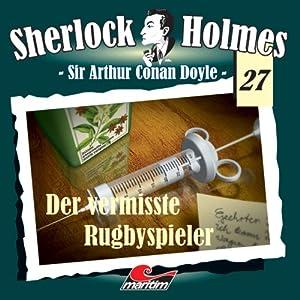 Der vermisste Rugbyspieler (Sherlock Holmes 27) Hörspiel