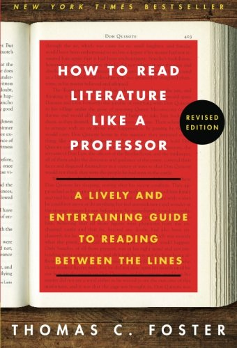 How to Read Literature Like a Professor: A Lively and Entertaining Guide to Reading Between the Lines, Revised Edition PDF