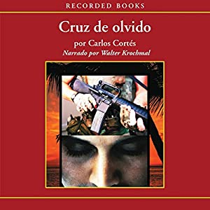 Cruz de olvido [Cross of Oblivion (Texto Completo)] Audiobook