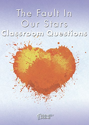 The Fault in Our Stars Classroom Questions: A Teaching Guide (The Fault In Our Stars Essay Questions)