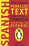 img - for Short Stories in Spanish: New Penguin Parallel Text (Spanish and English Edition) book / textbook / text book