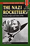 The Nazi Rocketeers: Dreams of Space and Crimes of War (Stackpole Military History Series) by Dennis Piszkiewicz (2007-01-26)