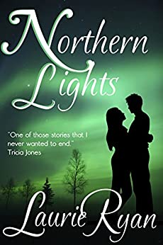 Northern Lights: A Steamy Contemporary Romance Novel by [Ryan, Laurie]