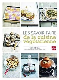 Les savoir-faire de la cuisine végétarienne par Clémence Catz