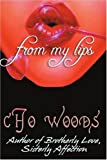 From My Lips, Cho Woods, 0595350097