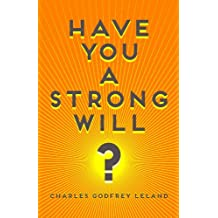 Have You A Strong Will? (Illustrated and Annotated) (Puzzled Squirrel Mind Control Book 2)