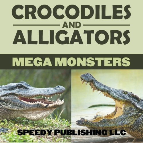 Download Crocodiles And Alligators Mega Monsters pdf epub