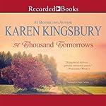 A Thousand Tomorrows: Cody Gunner, Book 1 | Karen Kingsbury