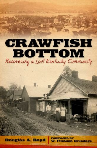Crawfish Bottom: Recovering a Lost Kentucky Community (Kentucky Remembered)