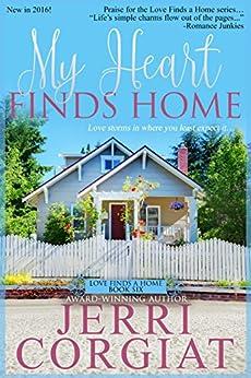 My Heart Finds Home (Love Finds a Home Book 6) by [Corgiat,Jerri]