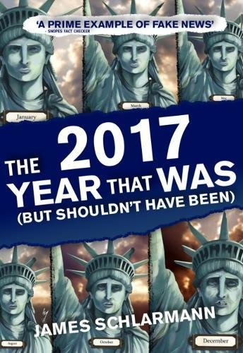 Download 2017: The Year That Was: (But Shouldn't Have Been) pdf epub