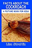 Facts About the Cockroach (A Picture Book for Kids, Vol 303)