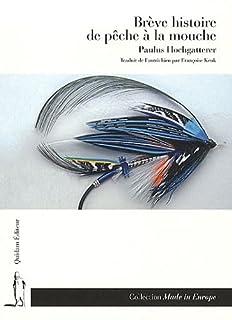 Brève histoire de pêche à la mouche, Hochgatterer, Paulus