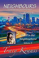 Stuck In the Neighbourhood: Volume 2 (Neighbours - A Contemporary Christian Romance - Series 1)
