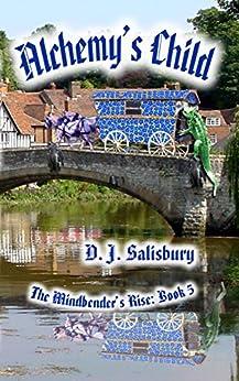 Alchemy's Child (The Mindbender's Rise Book 5) by [Salisbury, D J]