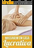 Massagem em Casa Lucrativa: Ganhe Dinheiro em Casa Fazendo Massagem